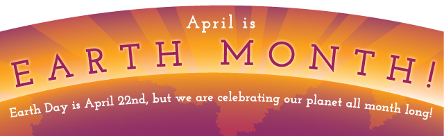 Join us in April for Earth Month 2015