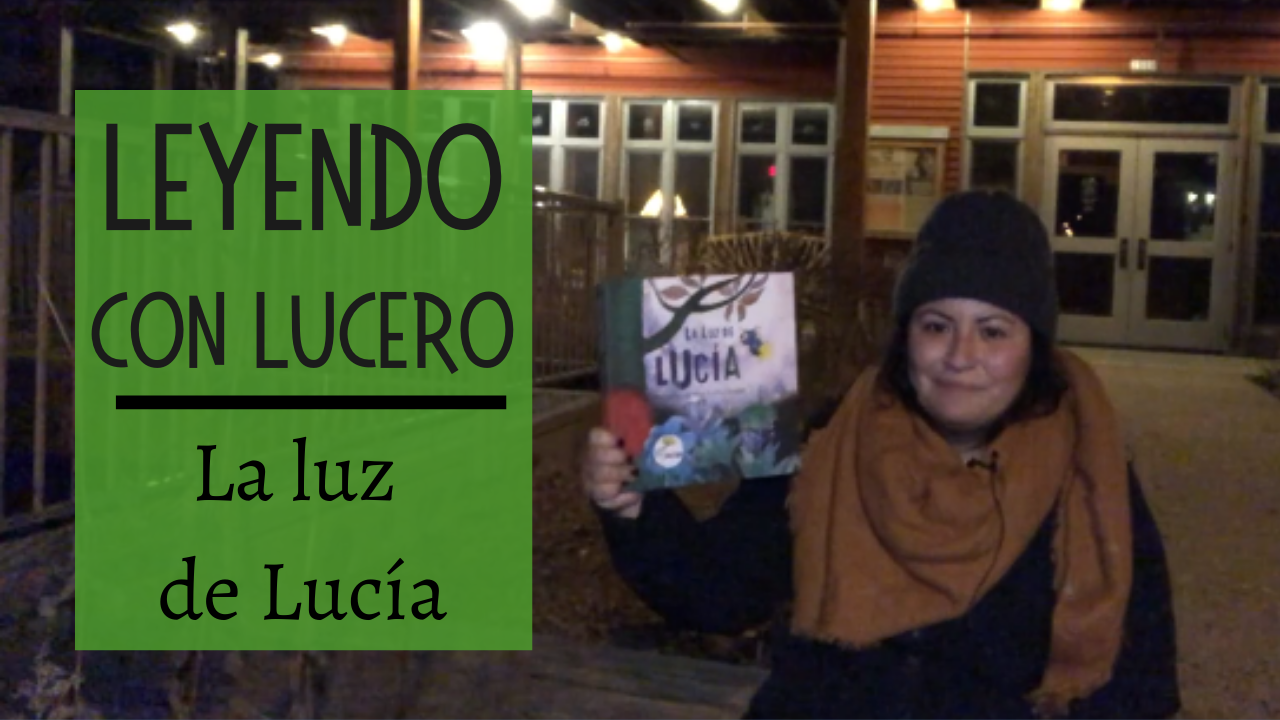Leyendo con Lucero: La luz de Lucía