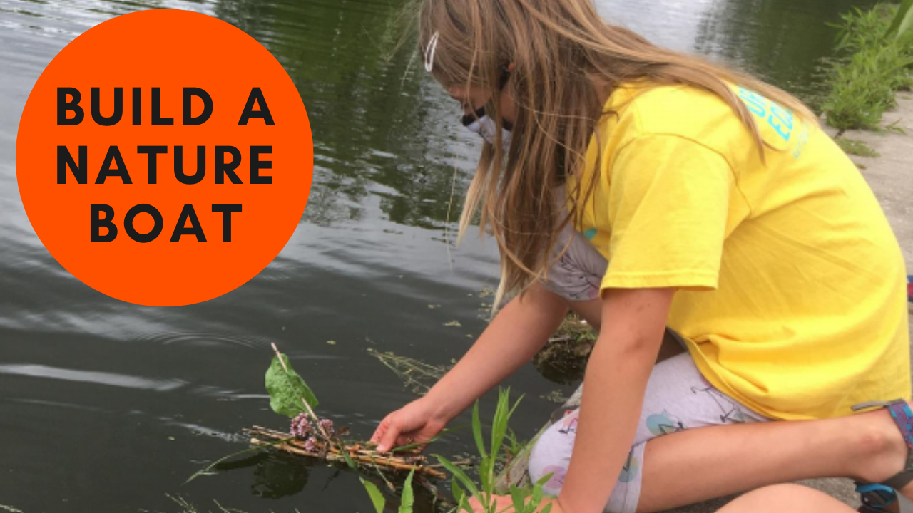 Build a Nature Boat!