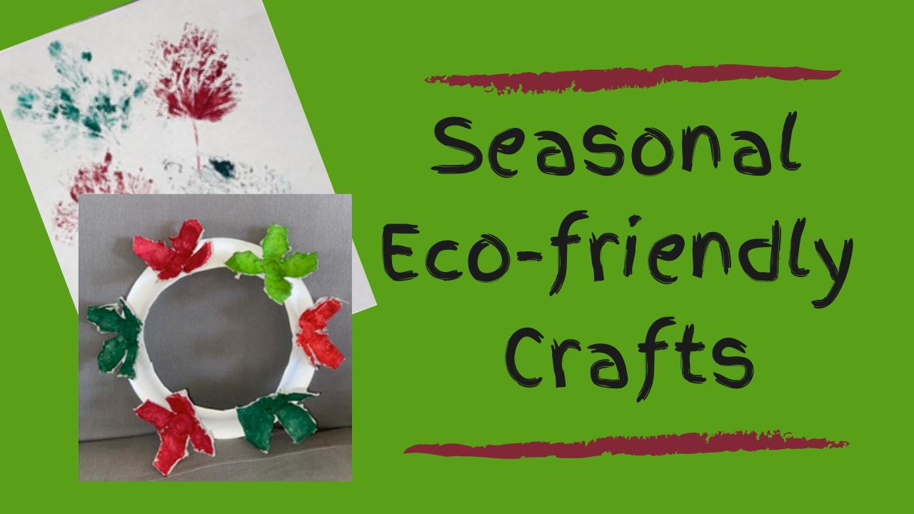 Seasonal Eco-friendly Crafts