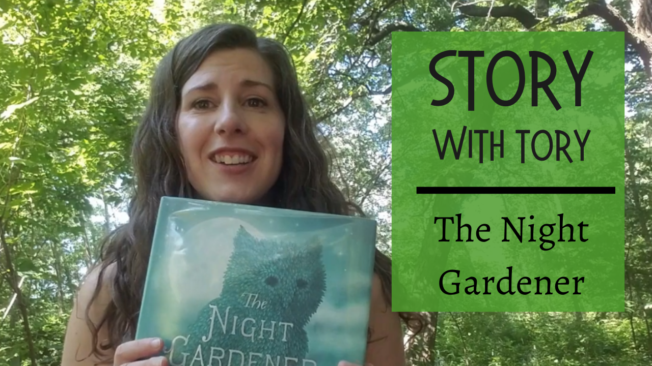 Story with Tory: The Night Gardener