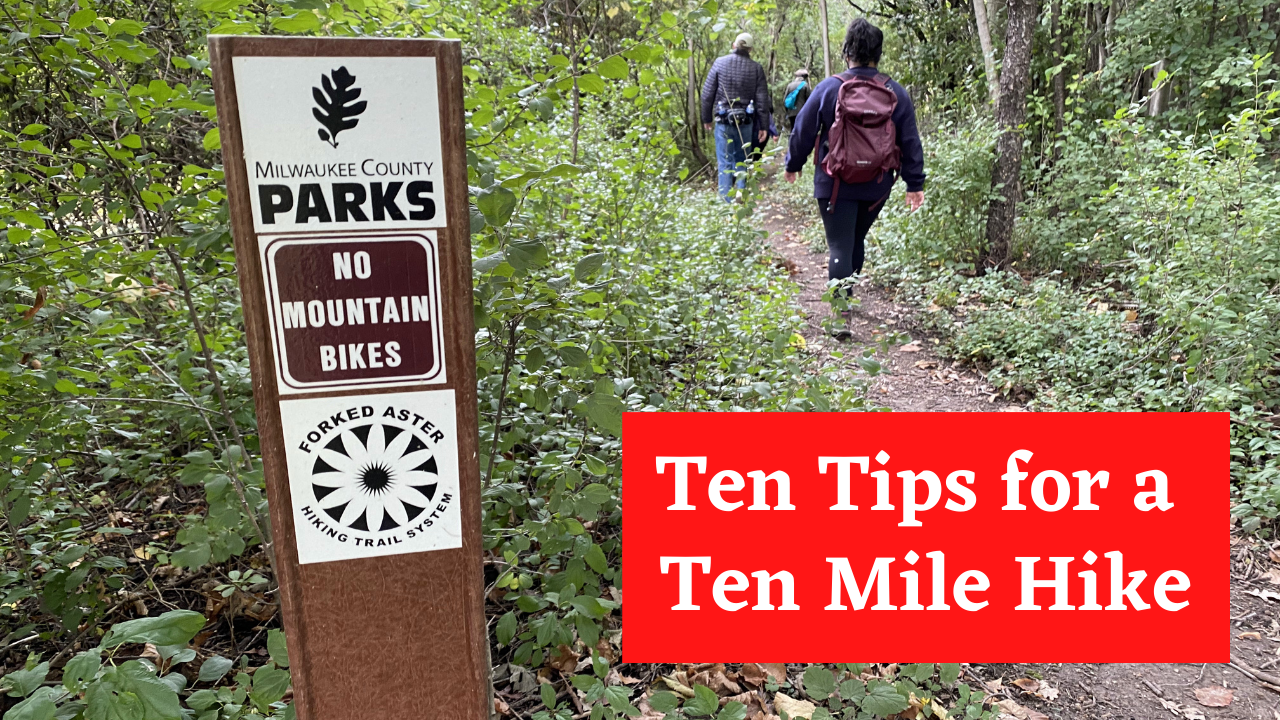 Ten Tips for a Ten Mile Hike