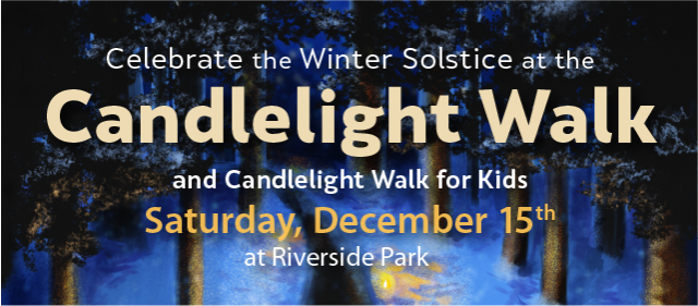 Celebrate the Winter Solstice at Candlelight Walk and Candlelight Walk for Kids on Saturday, December 15